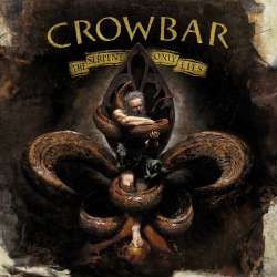 CROWBAR - Serpend Only Lies